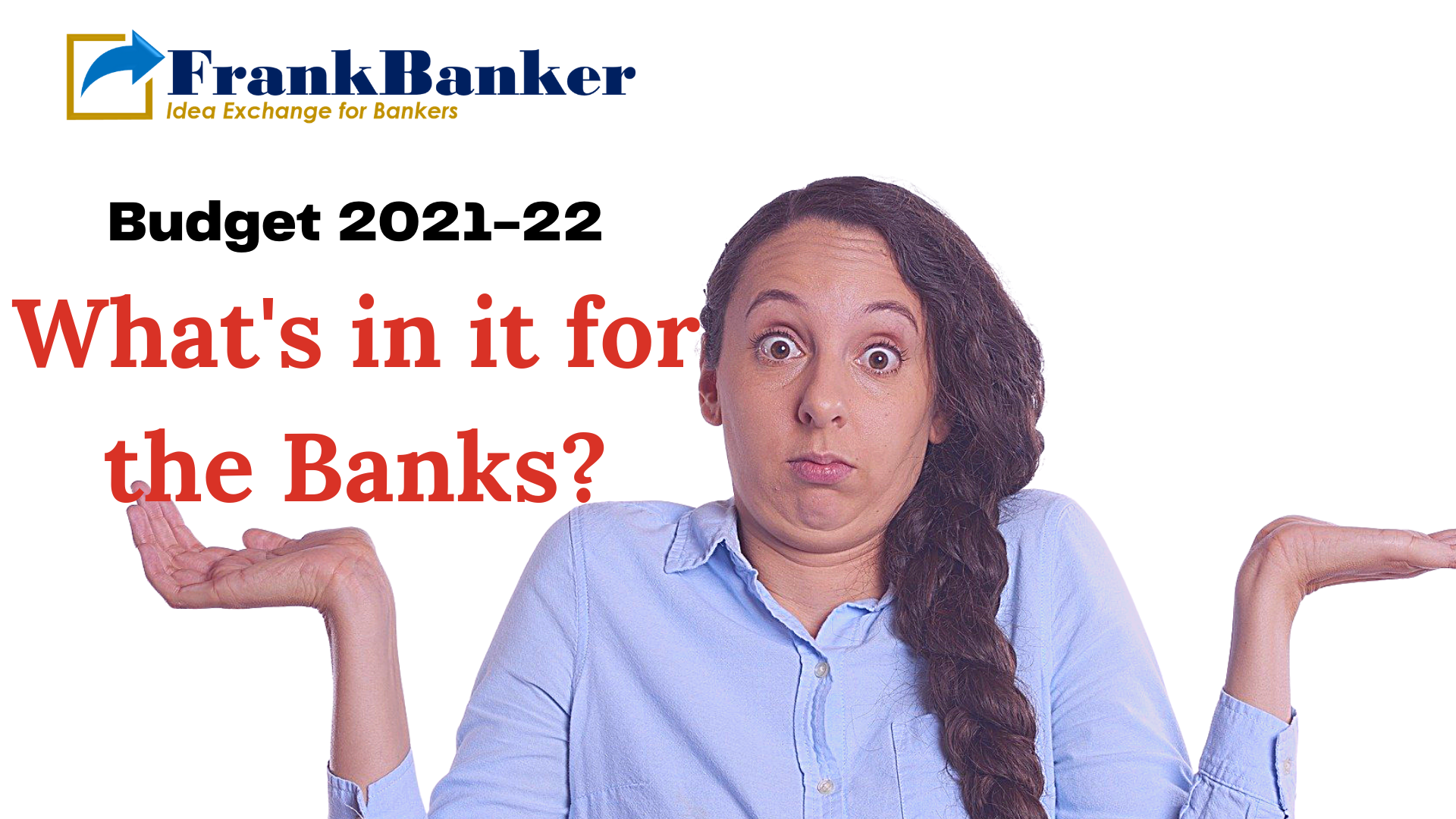 Budget 2021: WHAT'S IN IT FOR THE BANKS?