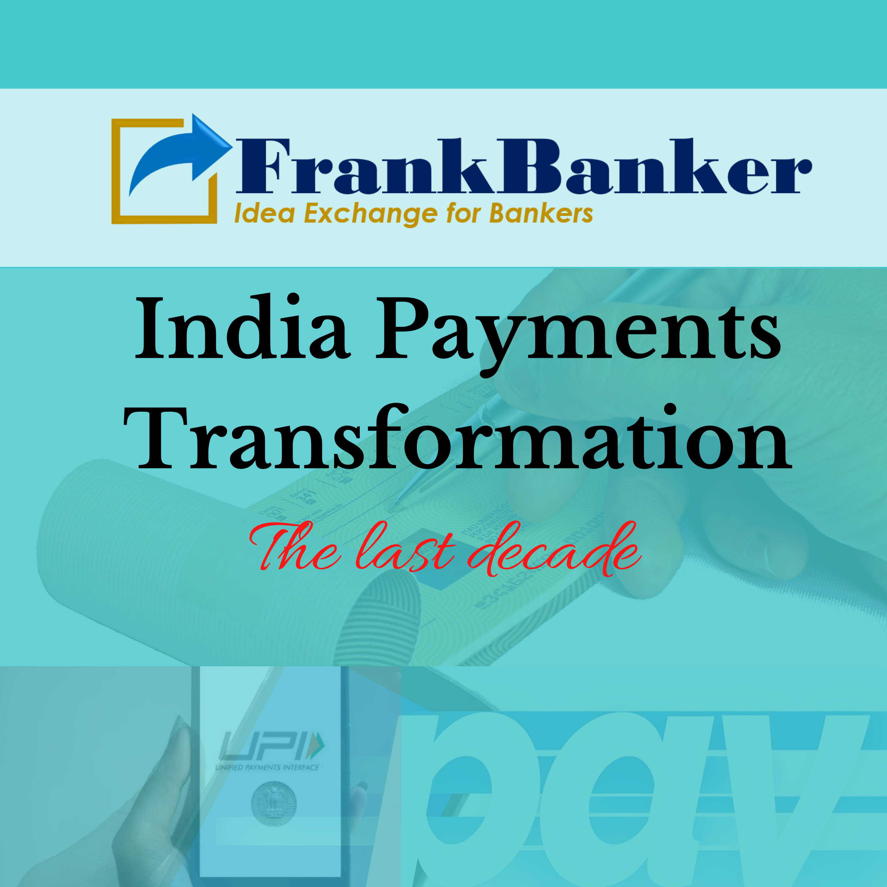 Payments Transformation in India : The Last Decade