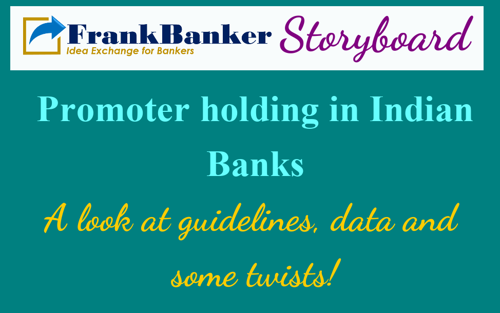 Promoters in Indian Banks- A quick look at Guidelines, Data and twists!