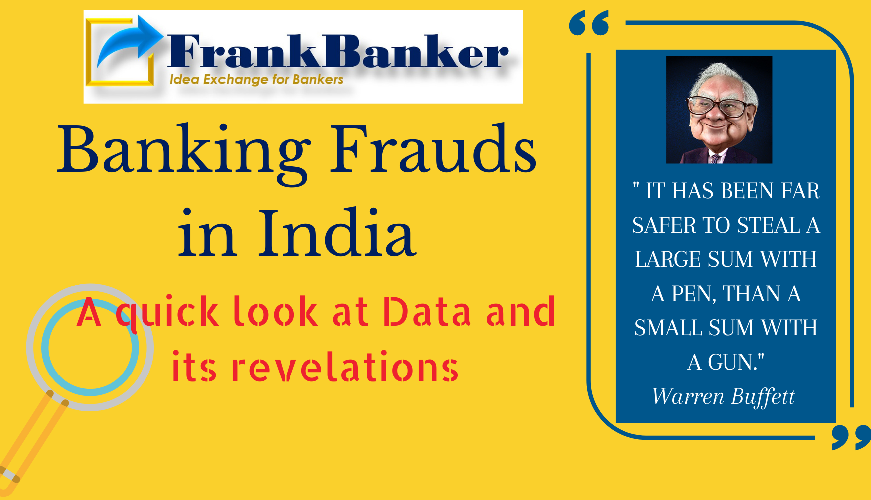 Banking Frauds in India: A look at Data and its revelations