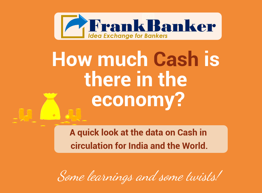 How much Cash is there in the economy? A Quick look at data from India and World